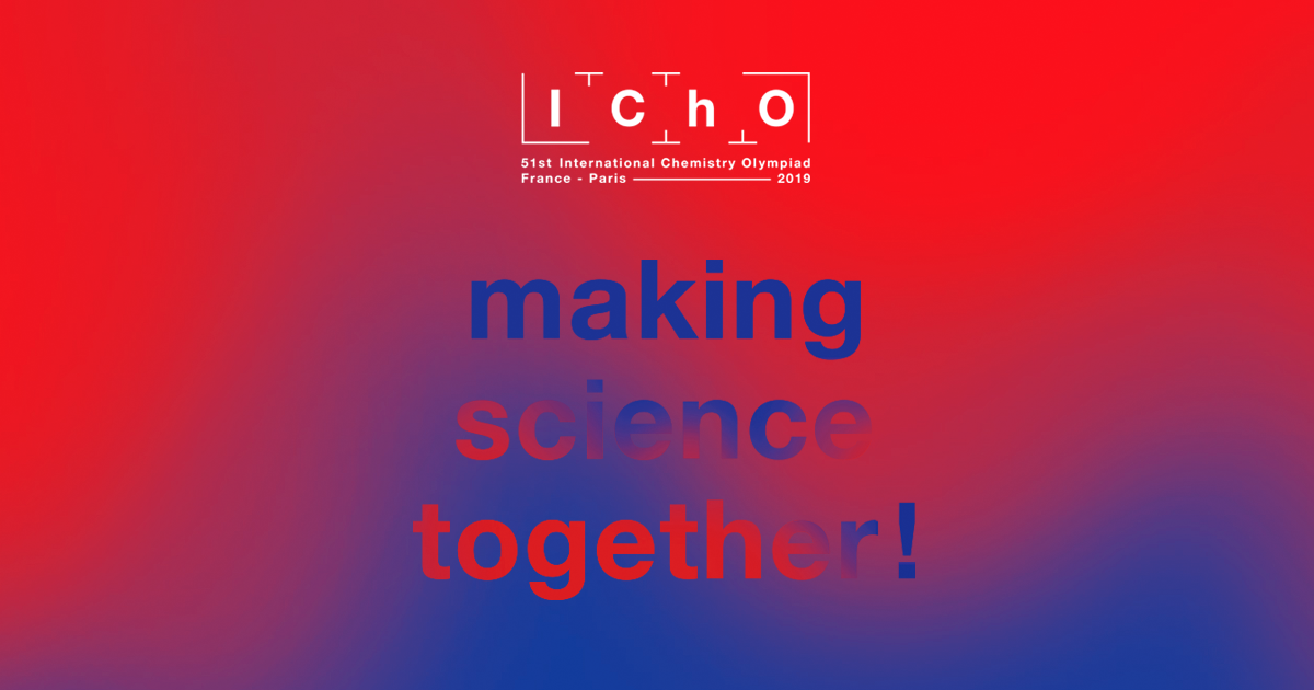 IChO 2019 - The International Chemistry Olympiads in Paris